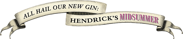 All Hail Our New Gin: Hendrick's Midsummer