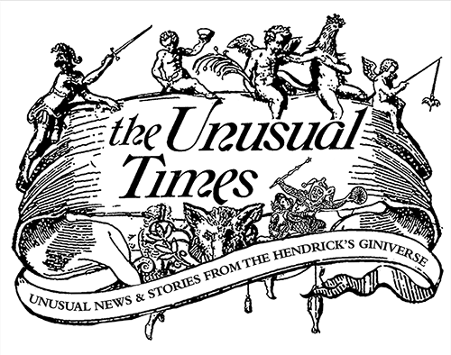 The Unusual Times - Unusual News & Stories from the Hendrick's Giniverse